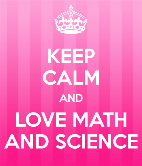 Keep Calm and Love Math and Science!
